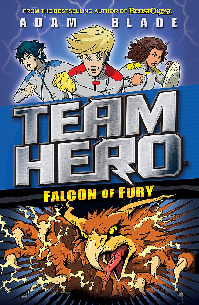 Falcon Of Fury: The Team Hero Series 2 (Book 3)