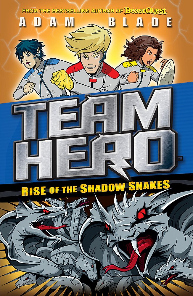 Rise Of The Shadow Snakes: The Team Hero Series 2 (Book 4)