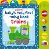 Baby's Very First Noisy Book Trains - Baby's Very First Books